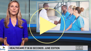 Healthcare IT in 60 Seconds – June 2016 Edition