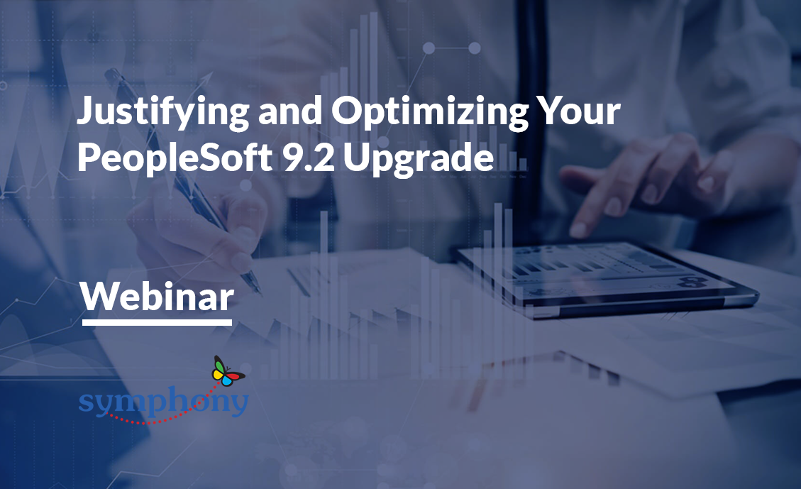 Justifying and Optimizing Your PeopleSoft 9.2 Upgrade - Webinar